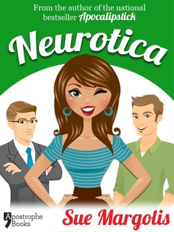 Neurotica: Best-Selling Chicklit Fiction ebook by Sue Margolis