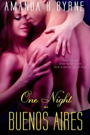 One Night in Buenos Aires ebook by Amanda K. Byrne