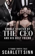 Double Stuffed by the CEO and His Best Friend - The Office Toy, #2 ebook by Scarlett Sinn