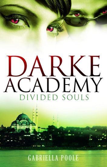 Darke Academy 3: Divided Souls - Book 3 ebook by Gabriella Poole