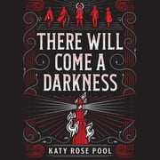 There Will Come a Darkness audiobook by Katy Rose Pool