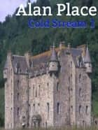Cold Stream - Cold Stream, #1 ebook by Alan Place