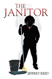 The Janitor ebook by Jeffrey Reed