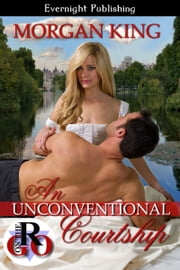 An Unconventional Courtship ebook by Morgan King