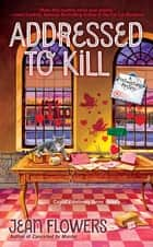 Addressed to Kill eBook by Jean Flowers