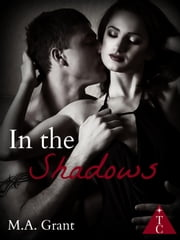 In the Shadows - The Club, #10 ebook by M.A. Grant