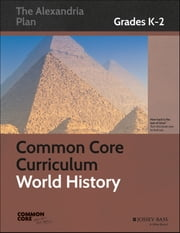 Common Core Curriculum: World History, Grades K-2 ebook by Great Minds