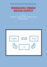 Managing Urban Water Supply ebook by D.E. Agthe,R.B. Billings,N. Buras