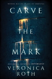 Carve the Mark ebook by Kobo.Web.Store.Products.Fields.ContributorFieldViewModel
