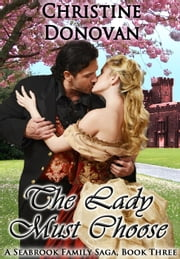 The Lady Must Choose - A Seabrook Family Saga, #3 ebook by Christine Donovan