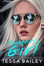 Runaway Girl ebook by Tessa Bailey