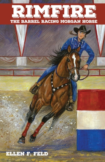 Rimfire: The Barrel Racing Horse ebook by Ellen F. Feld