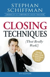 Closing Techniques (That Really Work!) ebook by Stephan Schiffman