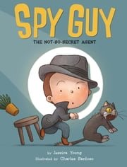 Spy Guy - The Not-So-Secret Agent ebook by Jessica Young