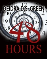 48 Hours ebook by Deidra D. S. Green