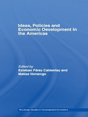 Ideas, Policies and Economic Development in the Americas ebook by Esteban Pérez-Caldentey,Matias Vernengo