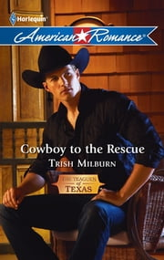 Cowboy to the Rescue ebook by Trish Milburn
