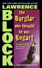 The Burglar Who Thought He Was Bogart ebook by Lawrence Block