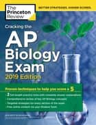 Cracking the AP Biology Exam, 2019 Edition - Practice Tests + Proven Techniques to Help You Score a 5 ebook by The Princeton Review