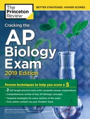Cracking the AP Biology Exam, 2019 Edition - Practice Tests + Proven Techniques to Help You Score a 5 ebook by Princeton Review