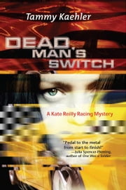 Dead Man's Switch - A Kate Reilly Mystery ebook by Tammy Kaehler