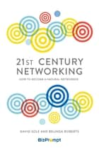 21st Century Networking ebook by David Sole,Belinda Roberts