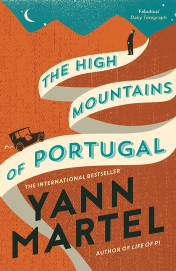 The High Mountains of Portugal 電子書 by Yann Martel