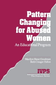 Pattern Changing for Abused Women - An Educational Program ebook by Kobo.Web.Store.Products.Fields.ContributorFieldViewModel