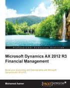 Microsoft Dynamics AX 2012 R3 Financial Management ebook by Mohamed Aamer