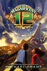 The Magnificent 12: The Key ebook by Michael Grant