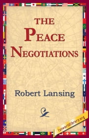 The Peace Negotiations ebook by Lansing, Robert