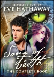 Song of Teeth: The Complete Book ebook by Eve Hathaway