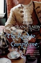 The Road to Compiegne - (French Revolution) ebook by