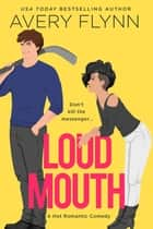 Loud Mouth ebooks by Avery Flynn