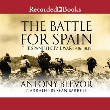 The Battle for Spain - The Spanish Civil War 1936-1939 audiobook by Antony Beevor