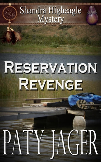 Reservation Revenge - Shandra Higheagle Mystery, #6 ebook by Paty Jager