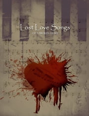 Lost Love Songs of a Broken Heart ebook by Jerry Warren,Opio Boyd,Opio Boyd,Jerry Warren,Michael Jones,Dontae Demus,Jamise Brown