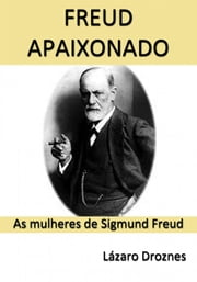 Freud Apaixonado ebook by Lázaro Droznes