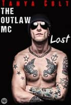 The Outlaw MC - Lost ebook by Tanya Colt