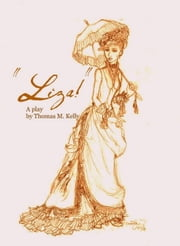 Liza! ebook by Thomas M. Kelly