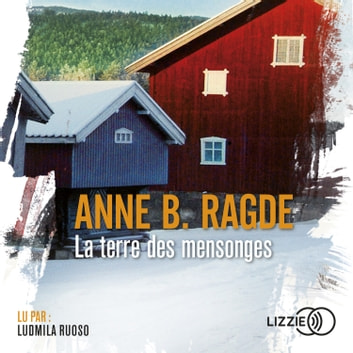 La terre des mensonges audiobook by Anne B. RAGDE