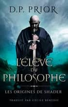 L'Élève du Philosophe ebook by D.P. Prior