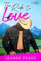 The Ride To Love eBook by