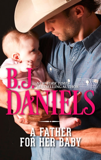 A Father For Her Baby (Mills & Boon M&B) ebook by B.J. Daniels