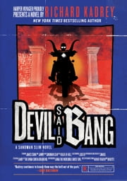 Devil Said Bang - A Sandman Slim Novel ebook by Richard Kadrey