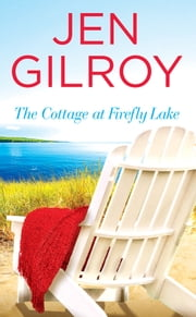 The Cottage at Firefly Lake ebook by Jen Gilroy