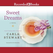 Sweet Dreams - A Novel audiobook by Carla Stewart