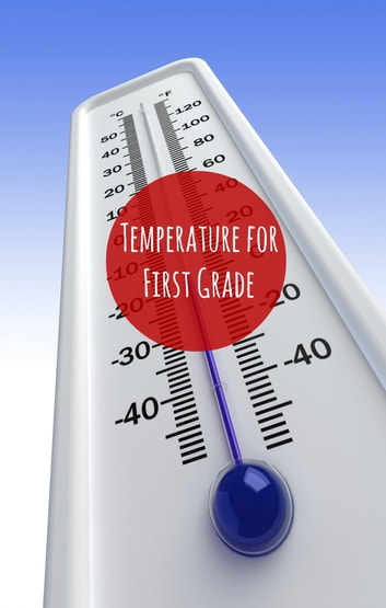 Temperature for First Graders ebook by Greg Sherman