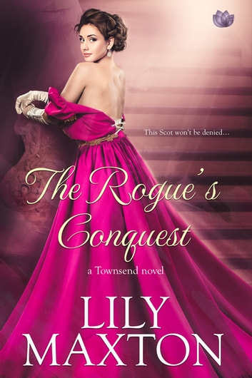 The Rogue's Conquest ebook by Lily Maxton