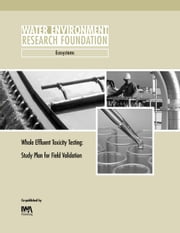 Whole Effluent Toxicity Testing: Study Plan for Field Validation (Werf Report 00-Eco-5) ebook by Marino, Corinne